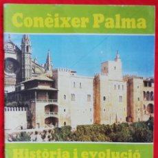 Libros de segunda mano: CONÈIXER PALMA, HISTÒRIA I EVOLUCIÓ URBANA DE LA CIUTAT - 1983 - C.PICORNELL, P.RÍOS, J.SUREDA -PJRB. Lote 222271135