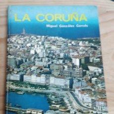 Libros de segunda mano: LA CORUÑA. MIGUEL GONZÁLEZ GARCÉS. Lote 222409051