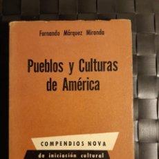 Libros de segunda mano: PUEBLOS Y CULTURAS DE AMÉRICA FERNANDO MÁRQUEZ MIRANDA. Lote 222492790