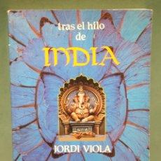 Libros de segunda mano: GUIA CULTURAL INDIA DE JORDI VIOLA ILUSTRADA Y FOTOGRAFÍAS. Lote 222675567