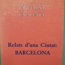 Libros de segunda mano: RELATS D'UNA CIUTAT: BARCELONA. Lote 222695653