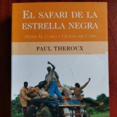 Libros de segunda mano: EL SAFARI DE LA ESTRELLA NEGRA /// PAUL THEROUX /// EDICIONES B [BIBLIOTECA GRANDES VIAJEROS]. Lote 222720077