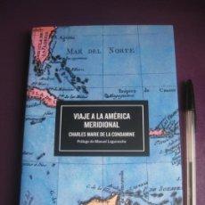 Libros de segunda mano: VIAJE A LA AMERICA MERIDIONAL - CHARLES MARIE DE LA CONDAMINE - ESPASA VIAJES 2003. Lote 222720327