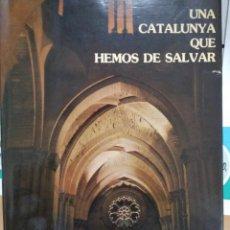 Libros de segunda mano: UNA CATALUNYA QUE HEMOS DE SALVAR. Lote 222938908