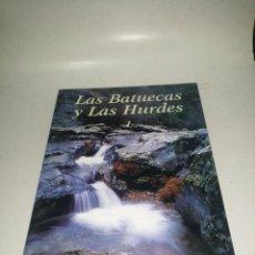 Libros de segunda mano: LAS BATUECAS Y LAS HURDES 1 , MIGUEL RAMOS ROMERO.... Lote 222949178