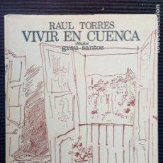 Libros de segunda mano: VIVIR EN CUENCA. RAUL TORRES. DIBUJOS GRAU SANTOS. AZUR 1973,. Lote 223155403