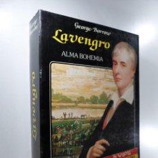 Libros de segunda mano: LAVENGRO : EL POLÍGLOTA, EL GITANO, EL CATEQUISTA : ALMA BOHEMIA BORROW, GEORGE. Lote 223660380