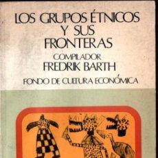 Libros de segunda mano: FREDRIK BARTH : LOS GRUPOS ÉTNICOS Y SUS FRONTERAS /FONDO DE CULTURA, 1976). Lote 224368550