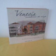 Libros de segunda mano: TUDY SAMMARTINI Y FABRICE MOIREAU - VENECIA CUADERNO DE VIAJE - ANAYA TOURING CLUB 2000. Lote 224945822