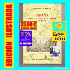 Libros de segunda mano: ESPAÑA - DIARIO DE VIAJE DE UN TURISTA ESCRITOR - EDMONDO DE AMICIS - CÁTEDRA - EXCELENTE - 2000. Lote 224853457