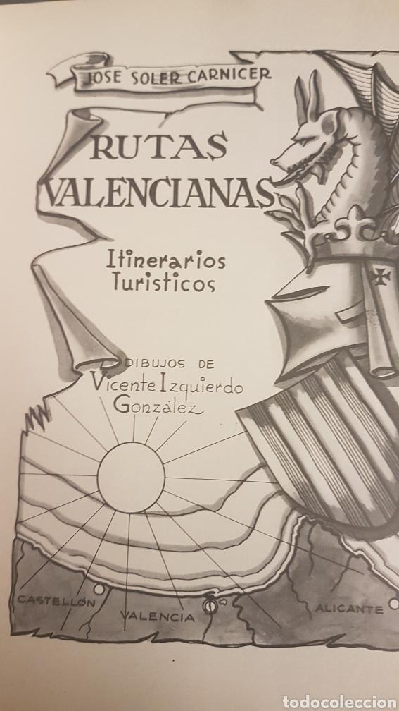 Libros de segunda mano: RUTAS VALENCIANAS, DE JOSÉ SOLER CARNICER, 2 EDICIÓN 1965 - Foto 2 - 225091007