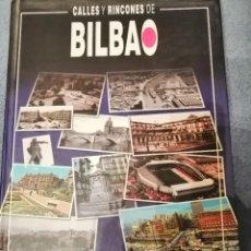 Libros de segunda mano: CALLES Y RINCONES DE BILBAO (JAVIER GONZALEZ OLIVER) 2007. Lote 225135396