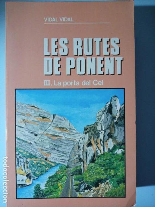 VIDAL VIDAL LES RUTES DE PONENT III. LA PORTA DEL CEL (Libros de Segunda Mano - Geografía y Viajes)