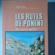 Libros de segunda mano: VIDAL VIDAL LES RUTES DE PONENT III. LA PORTA DEL CEL. Lote 225579297
