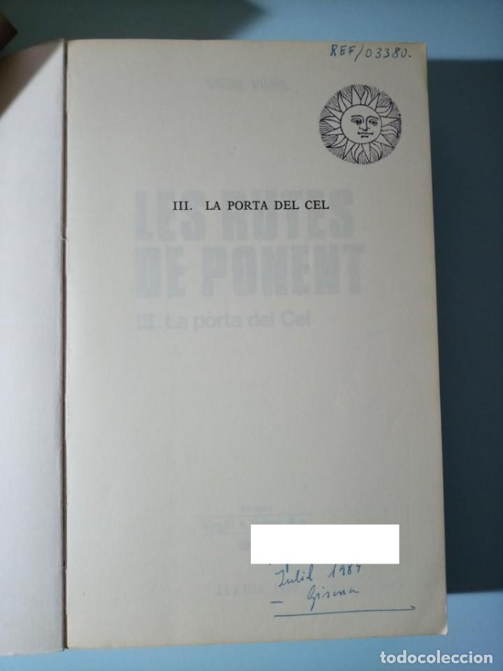 Libros de segunda mano: VIDAL VIDAL LES RUTES DE PONENT III. LA PORTA DEL CEL - Foto 8 - 225579297