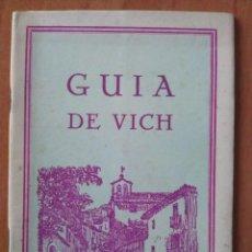 Libros de segunda mano: 1949 - GUÍA DE VICH - FOTOGRAFÍAS EN NEGRO. Lote 225615478