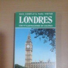 Libros de segunda mano: GUIA COMPLETA PARA VISITAR LONDRES. Lote 225733015