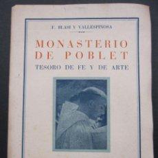 Libros de segunda mano: FRANCESC BLASI Y VALLESPINOSA. MONASTERIO DE POBLET. LIBRERÍA DALMAU, BARCELONA 1945. Lote 225954336