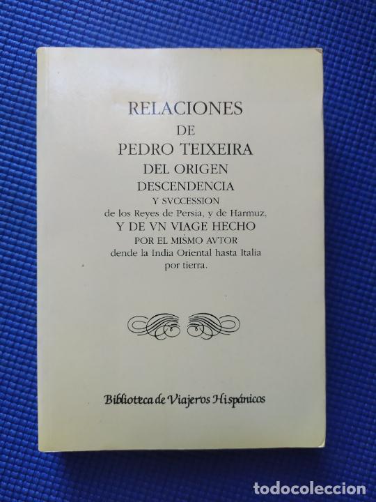 RELACIONES DE PEDRO TEIXEIRA DEL ORIGEN DESCENDENCIA Y SVCCESSION DE LOS REYES DE PERSIA Y DE HARMUZ (Libros de Segunda Mano - Geografía y Viajes)