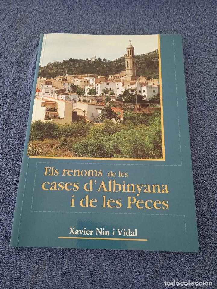 ELS RENOMS DE LES CASES D' ALBINYANA I DE LES PECES. XAVIER NIN I VIDAL NIN (Libros de Segunda Mano - Geografía y Viajes)