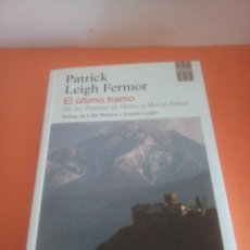 Libros de segunda mano: EL ÚLTIMO TRAMO - DE LAS PUERTAS DE HIERRO A MONTE ATHOS - PATRICK LEIGH FERMOR -. Lote 226250310