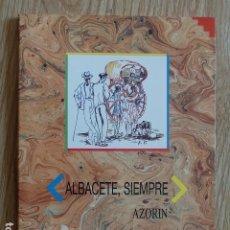 Libros de segunda mano: ALBACETE, SIEMPRE - AZORÍN - ILUSTRACIONES DE BENJAMÍN PALENCIA AÑO 1970 NOTAS JOSÉ S. SERNA. Lote 226273653