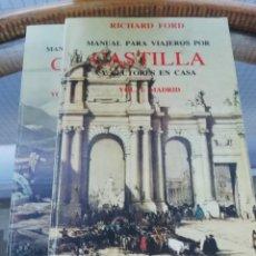 Libros de segunda mano: MANUAL DE VIAJEROS POR CASTILLA DE RICHARD FORD VOL I MADRID VOL II CASTILLA LA VIEJA. Lote 226286185