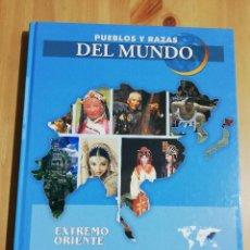 Libros de segunda mano: EXTREMO ORIENTE. PUEBLOS Y RAZAS DEL MUNDO (EDICIONES RUEDA). Lote 226387632