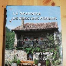 Libros de segunda mano: CANTABRIA / PAÍS VASCO. LA GRANDEZA DE NUESTROS PUEBLOS (AUPPER). Lote 226387806