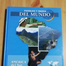 Libros de segunda mano: AMÉRICA DEL SUR. PUEBLOS Y RAZAS DEL MUNDO (EDICIONES RUEDA). Lote 226391880