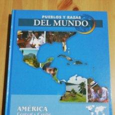 Libros de segunda mano: AMÉRICA CENTRAL Y CARIBE. PUEBLOS Y RAZAS DEL MUNDO (EDICIONES RUEDA). Lote 226392425