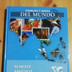 Libros de segunda mano: SUDESTE ASIÁTICO. PUEBLOS Y RAZAS DEL MUNDO (EDICIONES RUEDA). Lote 226392932