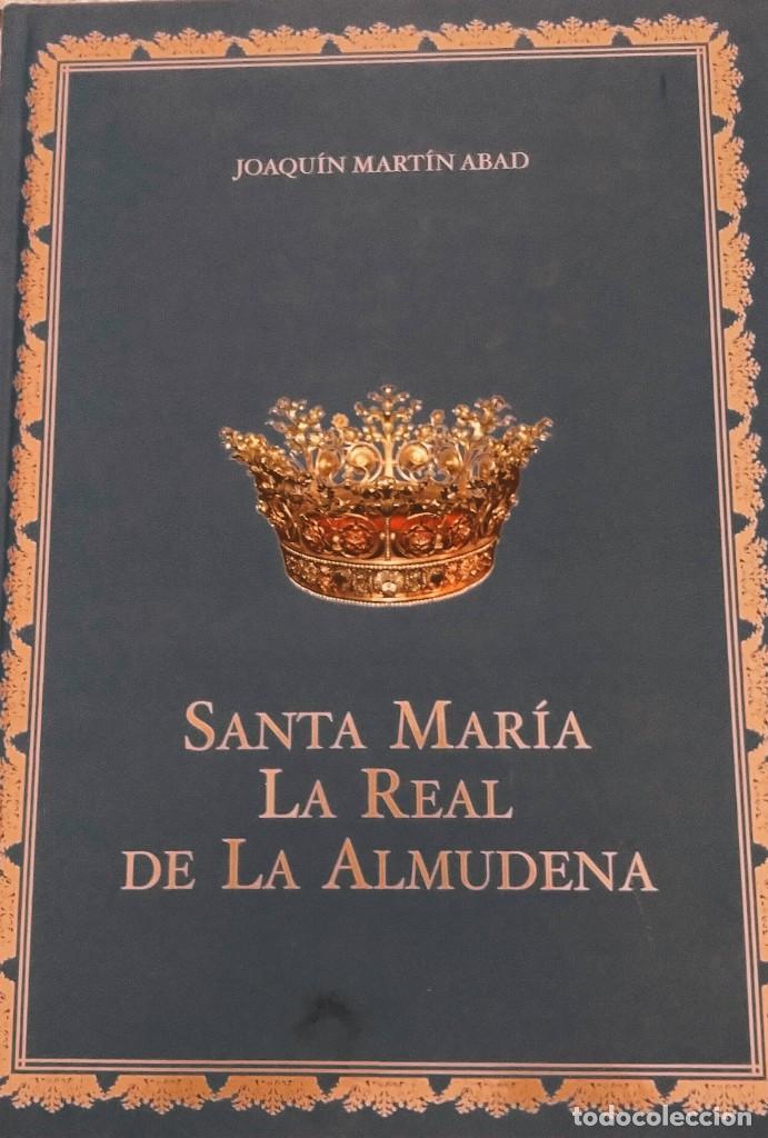 SANTA MARÍA LA REAL DE LA ALMUDENA. LIBRO EDITADO POR EL CABILDO DE LA CATEDRAL DE MADRID JAOQUIN MA (Libros de Segunda Mano - Geografía y Viajes)