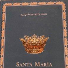 Libros de segunda mano: SANTA MARÍA LA REAL DE LA ALMUDENA. LIBRO EDITADO POR EL CABILDO DE LA CATEDRAL DE MADRID JAOQUIN MA. Lote 226994495