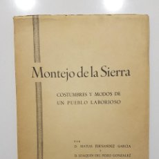 Libros de segunda mano: MONTEJO DE LA SIERRA. COSTUMBRES Y MODOS DE UN PUEBLO LABORIOSO. FIRMADO. MATÍAS FERNÁNDEZ. 1963. Lote 227012660