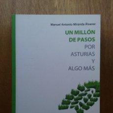 Libros de segunda mano: UN MILLON DE PASOS POR ASTURIAS Y ALGO MAS 1982 2007, MANUEL ANTONIO MIRANDA ALVAREZ. Lote 227675220