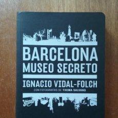 Libros de segunda mano: BARCELONA MUSEO SECRETO, IGNACIO VIDAL FOLCH, ACTAR, 2009. Lote 227675555