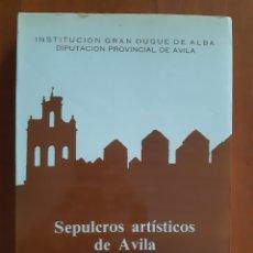 Libros de segunda mano: SEPULCROS ARTISTICOS DE AVILA - INSTITUCION GRAN DUQUE DE ALBA - EDUARDO RUIZ AYUCAR (1985). Lote 227717490