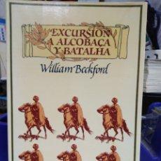 Libros de segunda mano: EXCURSIÓN A ALCOBACA Y BATALHA-WILLIAM BECKFORD-LAERTES-PROLOGO LUIS ANTONIO VILLENA-1983. Lote 227795705