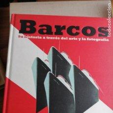 Libros de segunda mano: BARCOS SU HISTORIA A TRAVÉS DEL ARTE Y LA FOTOGRAFÍA - ÈDITADO ANDREW LAMBERT. Lote 227815720