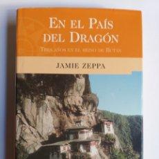Livros em segunda mão: EN EL PAÍS DEL DRAGÓN. TRES AÑOS EN EL REINO DE BUTAN. JAIME ZEPPA . VIAJES VIAJEROS.. Lote 228265225