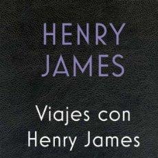 Libros de segunda mano: VIAJES CON HENRY JAMES – HENRY JAMES- NUEVO. Lote 228371445