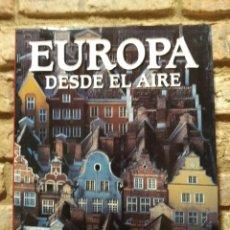 Libros de segunda mano: EUROPA DESDE EL AIRE. JAN MORRIS. LUNWERG. Lote 228372697