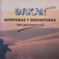 Libros de segunda mano: DAKAR RAID -AVENTURAS Y DESVENTURAS-UNO QUE ESTUVO ALLI-1999.1ª EDICION.. Lote 228373692