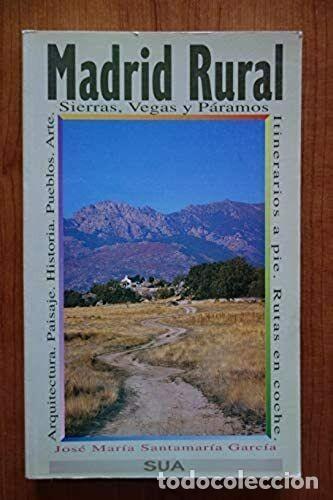 LIBRO MADRID RURAL NATURALEZA Y PUEBLOS JOSÉ MARÍA SANTAMARÍA GARCÍA (Libros de Segunda Mano - Geografía y Viajes)