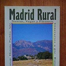 Libros de segunda mano: LIBRO MADRID RURAL NATURALEZA Y PUEBLOS JOSÉ MARÍA SANTAMARÍA GARCÍA. Lote 228504700