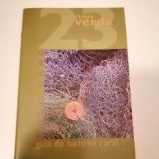 Libros de segunda mano: CATALUNYA VERDA GUÍA DE TURISME RURAL 22 I 23 MONTSIA I BAIX EBRE. Lote 228510885