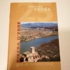Libros de segunda mano: CATALUNYA VERDA GUÍA DE TURISME RURAL 24 I 25 TERRA ALTA I RIBERA D' EBRE. Lote 228510905