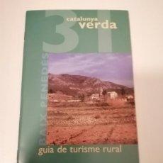 Libros de segunda mano: CATALUNYA VERDA GUÍA DE TURISME RURAL 30 TARRAGONES I 31 BAIX PENEDES. Lote 228510915