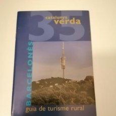Libros de segunda mano: CATALUNYA VERDA GUÍA DE TURISME RURAL 34 BAIX LLOBREGAT Y 35 BARCELONES. Lote 228510950